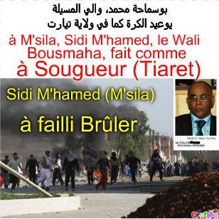 Le Wali de M'sila, Bousmaha Mohamed, fait comme à Sougueur(Tiaret) ...