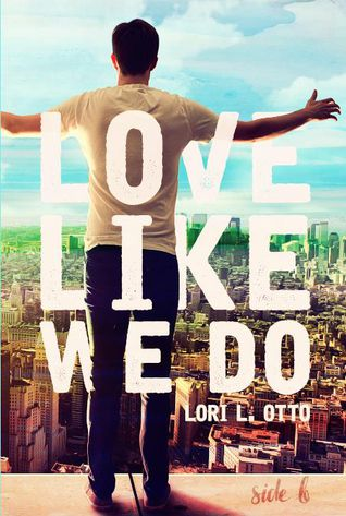 Love Like We Do- Side B by Lori Otto~ My Review
