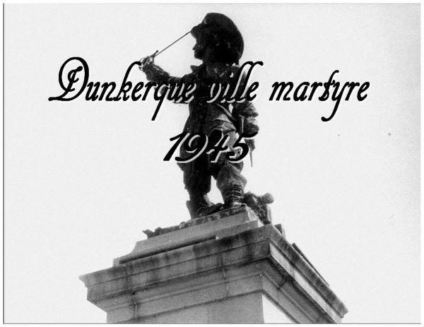 Dunkerque Ville martyre 1945 .