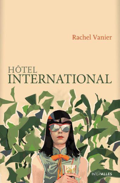 Hôtel International de Rachel Vanier