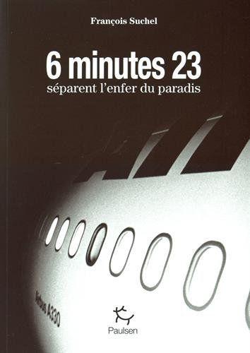 6 minutes 23 séparent l'enfer du paradis de François Suchel