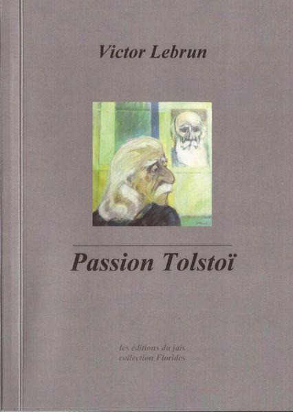 Victor Lebrun - Passion Tolstoï