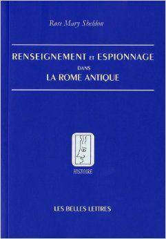 Zoom sur l'ouvrage de référence Renseignement et espionnage dans la Rome Antique, de Rose Mary Sheldon
