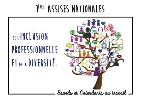 1ères Assises nationales de l'inclusion professionnelle - Sourds et entendants - 6-8 oct 2016