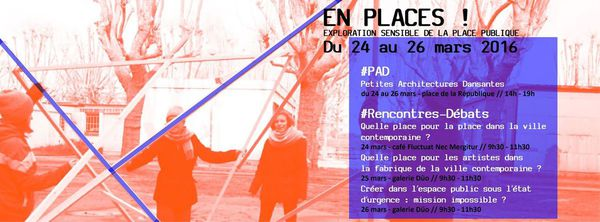 EN PLACES ! Exploration sensible de la place publique.