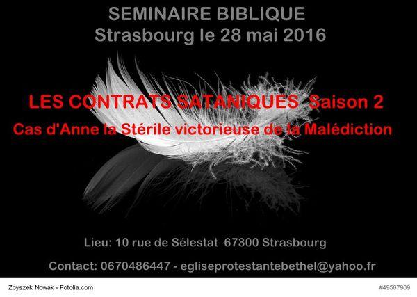 Séminaire biblique &quot&#x3B;Les contrats sataniques&quot&#x3B; Saison 2 à Strasbourg le samedi 28 mai 2016
