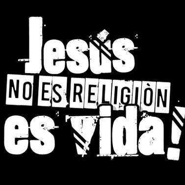 IMAGEN MOSTRANDO LA PALABRA: JESUS NO ES RELIGION,ES VIDA