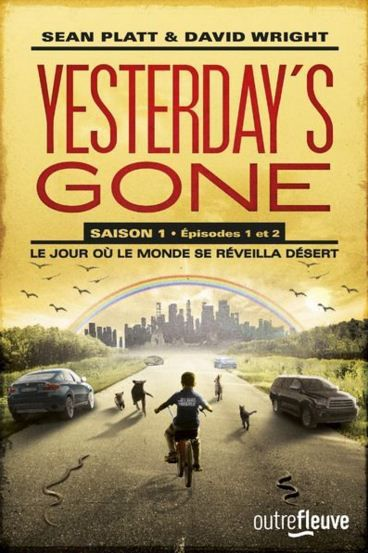 Yesterday's Gone Saison 1 Episodes 1 et 2 - Sean Platt &amp&#x3B; David Wright