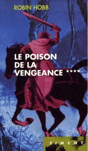 Chronique 4 : L'assassin royal tome 4 : le poison de la vengeance de Robin Hobb