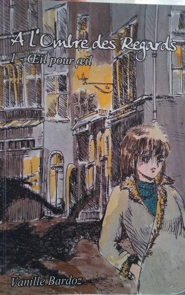 Vanille Bardoz, A l'ombre des regards, tome 1