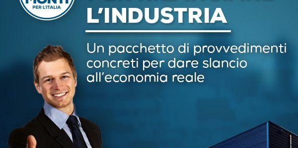 6 misure per rilanciare l'industria - Un pacchetto di misure concrete per ridare slancio all'economia reale