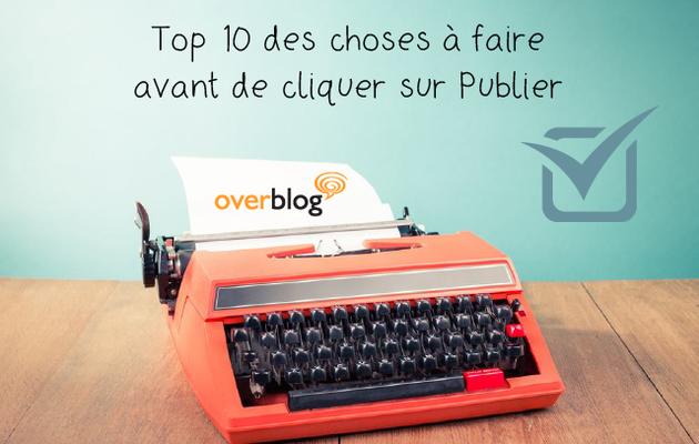 TOP 10 des choses à faire avant de cliquer sur Publier.