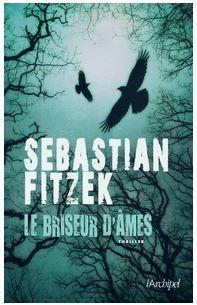 """Le Briseur d'Âmes"" de Sebastian Fitzek"