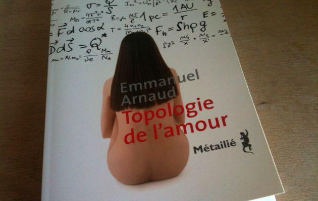 """""""Topologie de l'amour"""" d'Emmanuel Arnaud"""