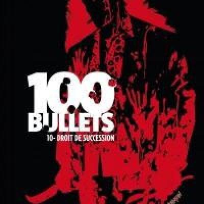 Mon Impression : 100 Bullets : Droit de Succession