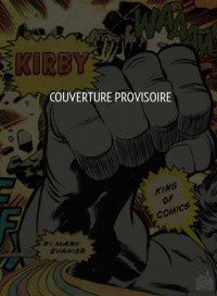 Jack Kirby, King of Comics par Mark Evanier en janvier