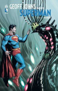 Geoff Johns présente Superman tome #5, la preview