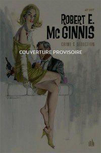 Robert E. McGinnis Crime & Séduction en octobre !