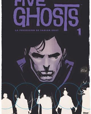 Five Ghosts tome #1, la preview !