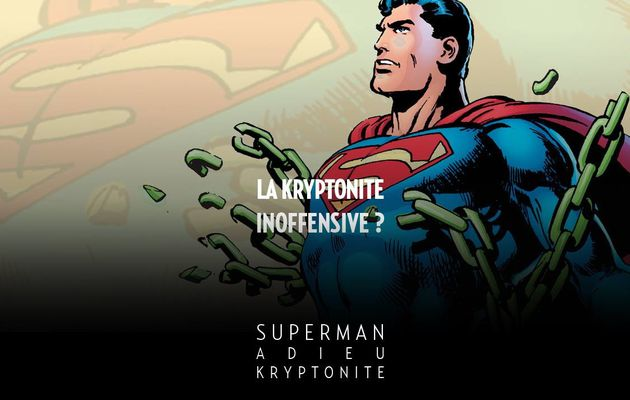 Superman, Adieu Kryptonite en décembre !