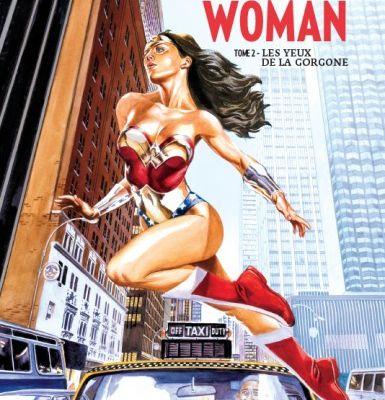 """Mon Impression : Greg Rucka présente Wonder Woman tome #2 """"Les Yeux de la Gorgone"""""""