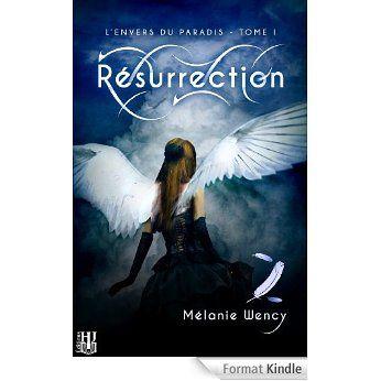 L'envers du paradis, tome 1 : Résurrection, de Mélanie Wency (Fantastique)