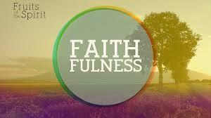 Le fruit de l'Esprit: La fidélité