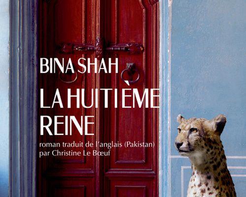 La Huitième Reine de Bina Shah