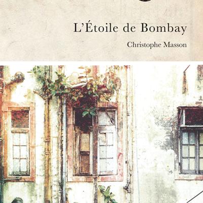 L'Etoile de Bombay de Christophe Masson