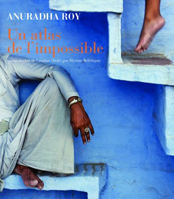 Un atlas de l'impossible de Anuradha Roy