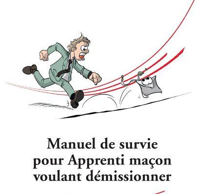 «Manuel de survie pour apprenti maçon voulant démissionner» de Franck Fouqueray, illustré par SaT (livre)