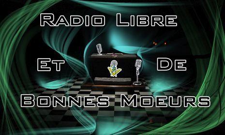 « Radio Libre & de Bonnes Mœurs » - blog maçonnique.
