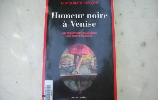 Humeur noire à Venise d'Olivier Barde-Cabuçon