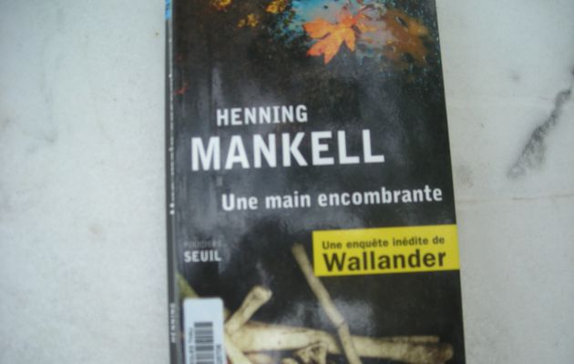 Une main encombrante d'Henning Mankell