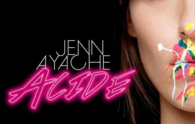 Jenn Ayache en solo, c'est Acide !
