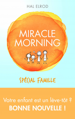 [Fiche Livre] Miracle Morning spécial famille - H. Elrod & Mike&Lindsay McCarthy