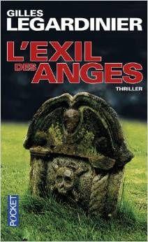 {Lecture} L'Exil des anges / Gilles Legardinier