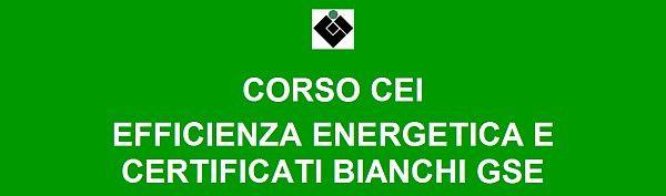 Corso CEI TEE - Efficienza energetica e certificati bianchi GSE