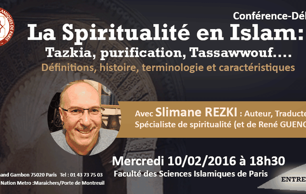 Conférence-Débat: La Spiritualité en Islam Merc 10/02/16 à 18h30 التزكية، التربية، السلوك أم التصوف؟؟