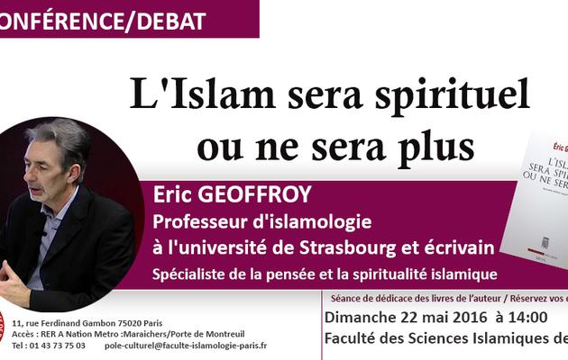[Conférence-22/05] Eric GEOFFROY: l'islam sera spirituel ou ne sera plus محاضر روحانية الإسلام-إريك جوفروا