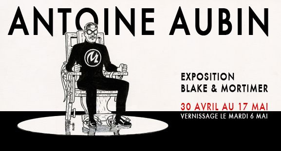 Antoine Aubin: a Blake and Mortimer exhibition at Daniel Maghen!