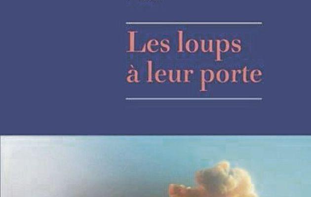 """"""" Les loups à leur porte"""", Jérémy Fel"""