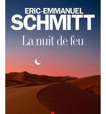 """""""La Nuit de Feu"""", Eric-Emmanuel Schmitt"""