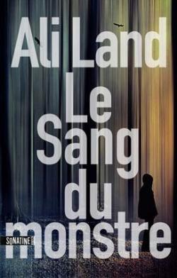 """""""Le Sang du monstre"""", Ali Land"""