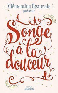 """""""Songe à la douceur"""", Clémentine Beauvais"""