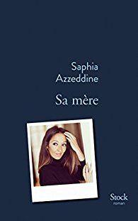 """""""Sa mère"""", Safia Azzeddine"""