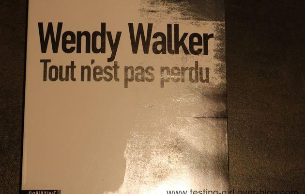 Tout n'est pas perdu de Wendy WALKER