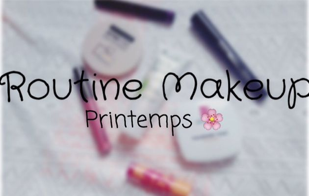 Routine Makeup Printemps!