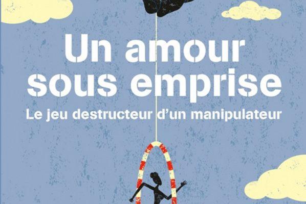 Un amour sous emprise de Sarah Mostrel aux éditions Guy Trédaniel