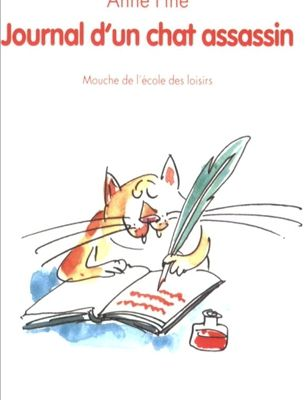 Journal d'un chat assassin, de Anne Fine.